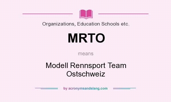 What does MRTO mean? It stands for Modell Rennsport Team Ostschweiz