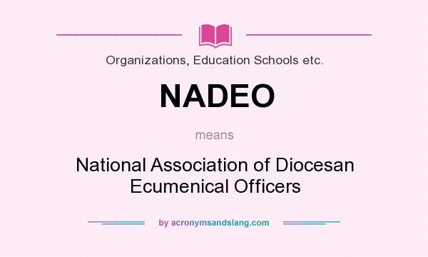 What does NADEO mean? It stands for National Association of Diocesan Ecumenical Officers