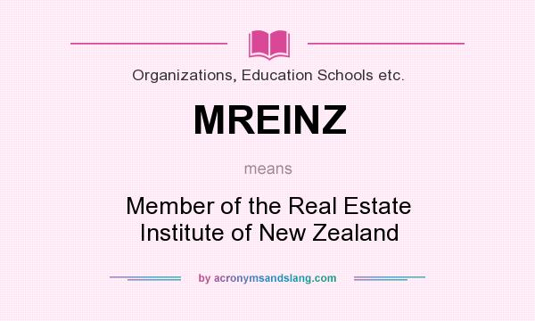 What does MREINZ mean? It stands for Member of the Real Estate Institute of New Zealand