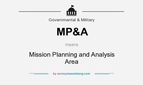 What does MP&A mean? It stands for Mission Planning and Analysis Area