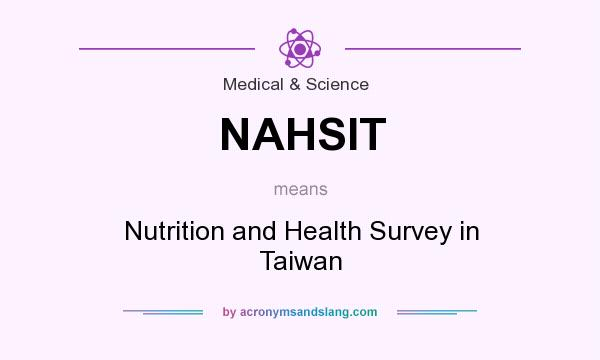 What does NAHSIT mean? It stands for Nutrition and Health Survey in Taiwan