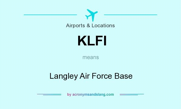 What does KLFI mean? It stands for Langley Air Force Base