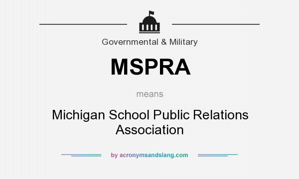 What does MSPRA mean? It stands for Michigan School Public Relations Association