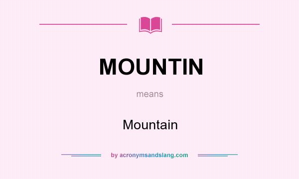 What does MOUNTIN mean? It stands for Mountain