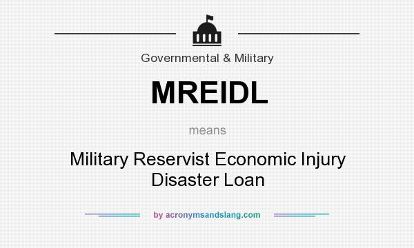 What does MREIDL mean? It stands for Military Reservist Economic Injury Disaster Loan