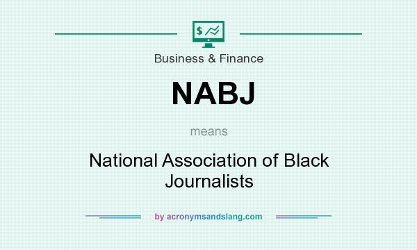 What does NABJ mean? It stands for National Association of Black Journalists