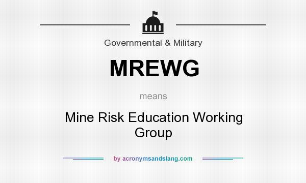 What does MREWG mean? It stands for Mine Risk Education Working Group