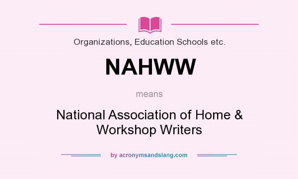 What does NAHWW mean? It stands for National Association of Home & Workshop Writers