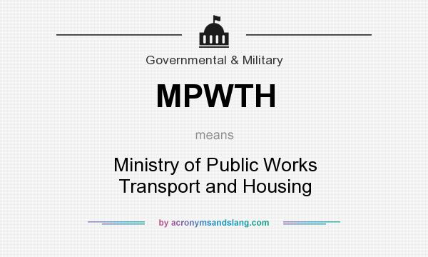What does MPWTH mean? It stands for Ministry of Public Works Transport and Housing