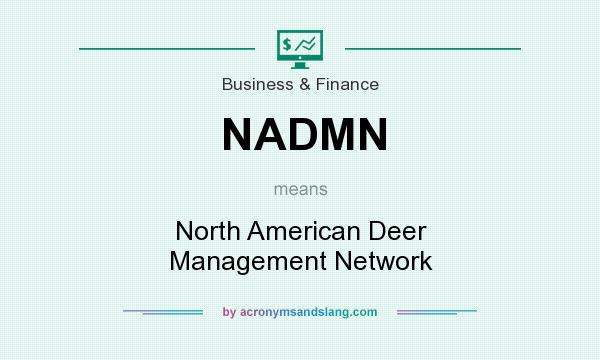 What does NADMN mean? It stands for North American Deer Management Network