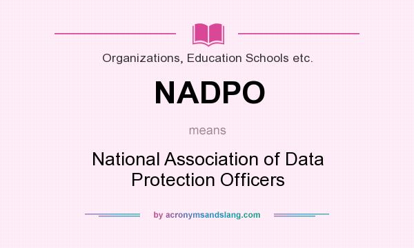 What does NADPO mean? It stands for National Association of Data Protection Officers