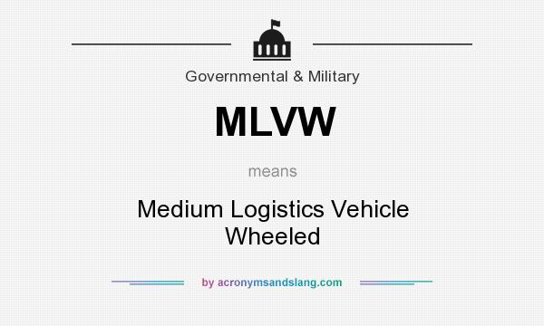 What does MLVW mean? It stands for Medium Logistics Vehicle Wheeled