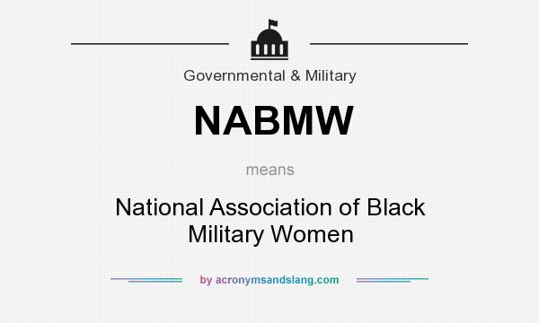 What does NABMW mean? It stands for National Association of Black Military Women