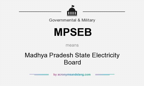 What does MPSEB mean? It stands for Madhya Pradesh State Electricity Board