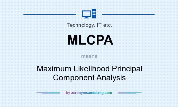 What does MLCPA mean? It stands for Maximum Likelihood Principal Component Analysis