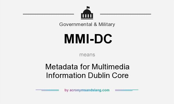 What does MMI-DC mean? It stands for Metadata for Multimedia Information Dublin Core