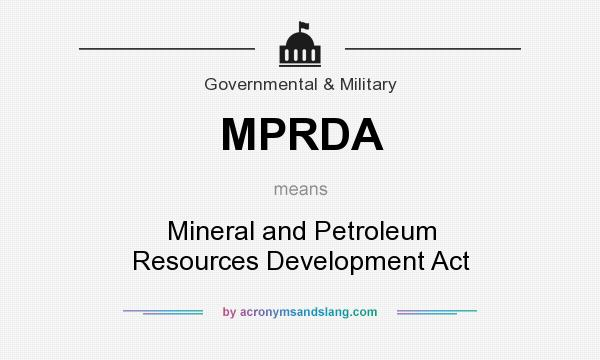 What does MPRDA mean? It stands for Mineral and Petroleum Resources Development Act