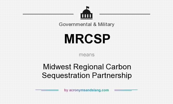 What does MRCSP mean? It stands for Midwest Regional Carbon Sequestration Partnership