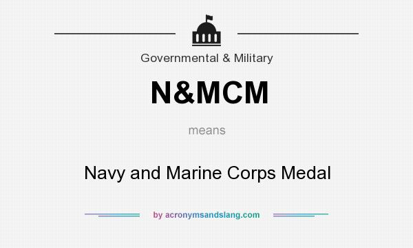 What does N&MCM mean? It stands for Navy and Marine Corps Medal