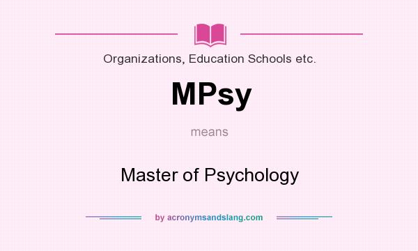What does MPsy mean? It stands for Master of Psychology