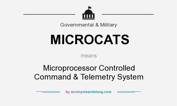 What does MICROCATS mean? It stands for Microprocessor Controlled Command & Telemetry System