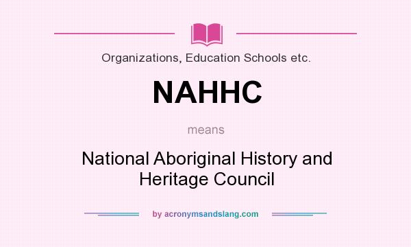 What does NAHHC mean? It stands for National Aboriginal History and Heritage Council