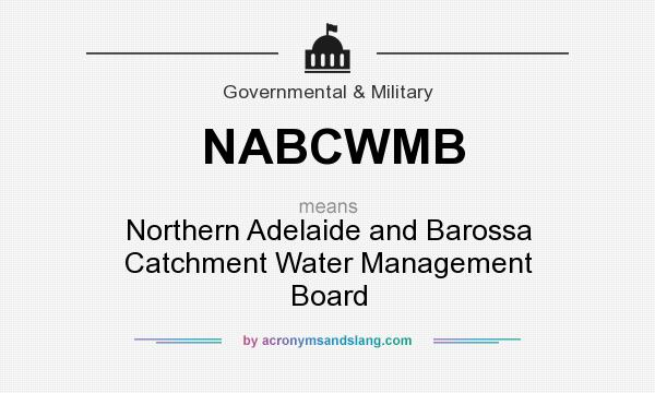 What does NABCWMB mean? It stands for Northern Adelaide and Barossa Catchment Water Management Board