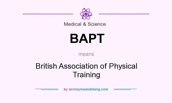 What does BAPT mean? It stands for British Association of Physical Training