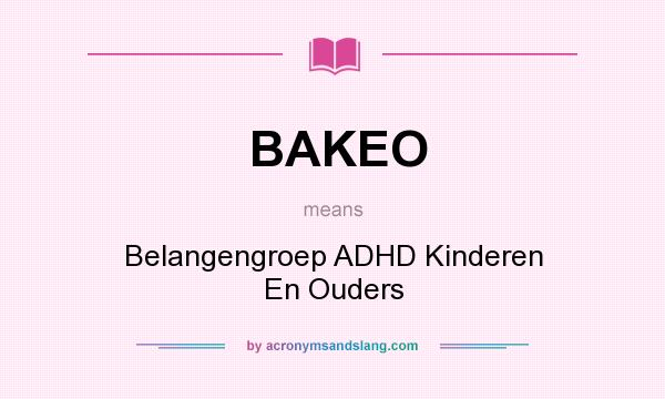 What does BAKEO mean? It stands for Belangengroep ADHD Kinderen En Ouders