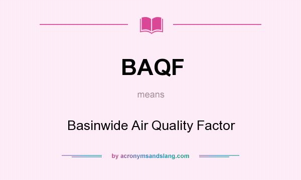 What does BAQF mean? It stands for Basinwide Air Quality Factor