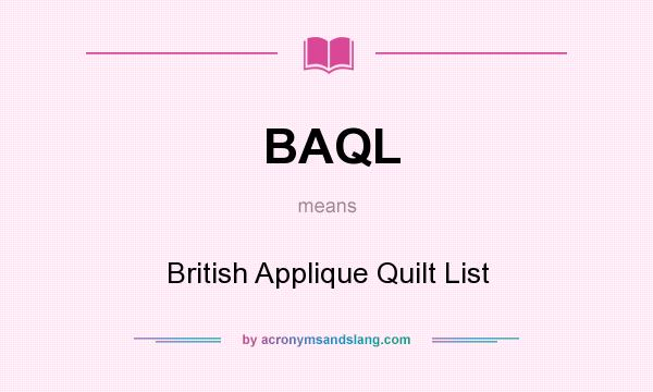What does BAQL mean? It stands for British Applique Quilt List