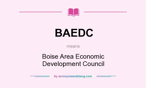 What does BAEDC mean? It stands for Boise Area Economic Development Council