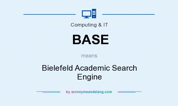 What does BASE mean? It stands for Bielefeld Academic Search Engine