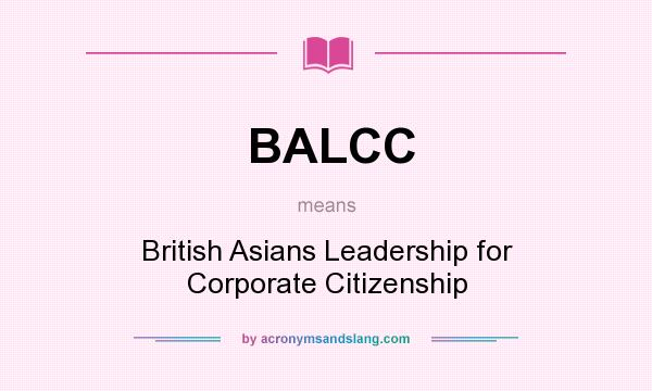 What does BALCC mean? It stands for British Asians Leadership for Corporate Citizenship