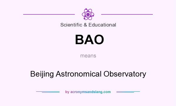 What does BAO mean? It stands for Beijing Astronomical Observatory