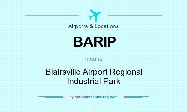 What does BARIP mean? It stands for Blairsville Airport Regional Industrial Park