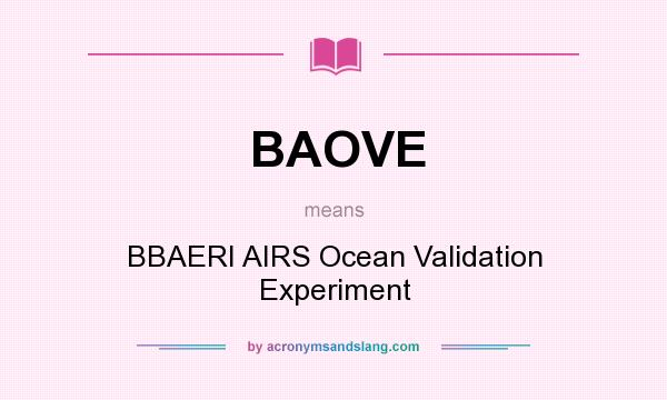 What does BAOVE mean? It stands for BBAERI AIRS Ocean Validation Experiment