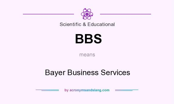 What does BBS mean? It stands for Bayer Business Services