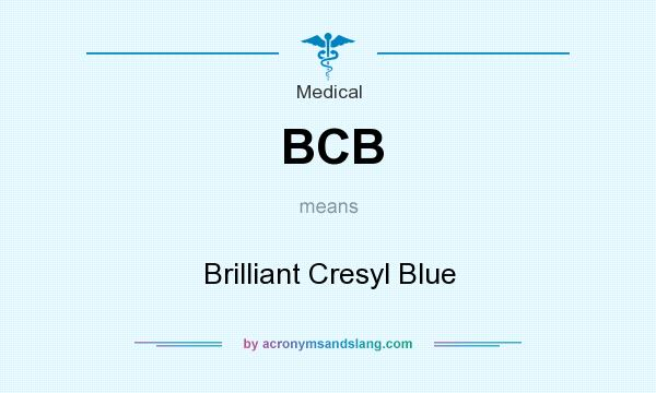 What does BCB mean? It stands for Brilliant Cresyl Blue