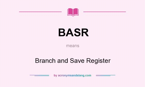 What does BASR mean? It stands for Branch and Save Register