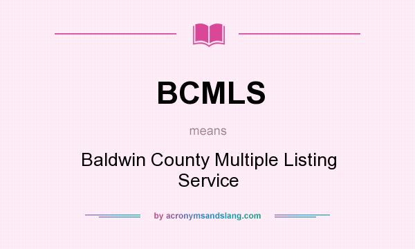 What does BCMLS mean? It stands for Baldwin County Multiple Listing Service