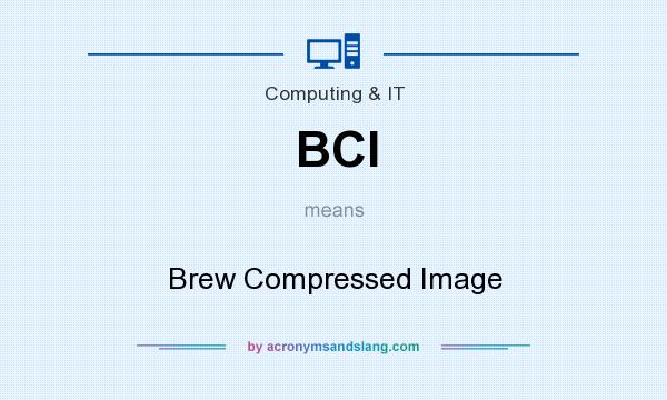 What does BCI mean? It stands for Brew Compressed Image