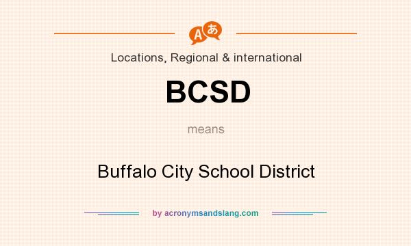 What does BCSD mean? It stands for Buffalo City School District