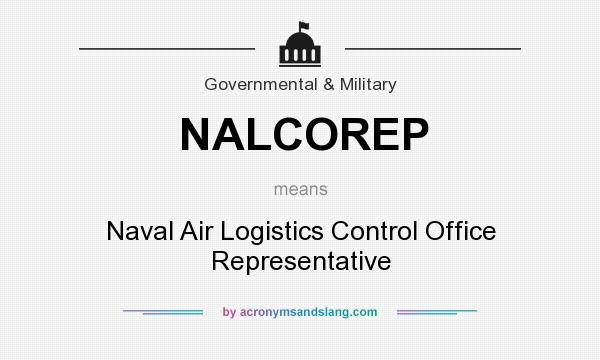What does NALCOREP mean? It stands for Naval Air Logistics Control Office Representative