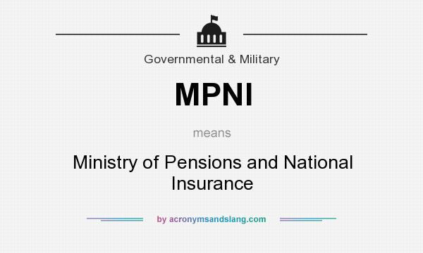 What does MPNI mean? It stands for Ministry of Pensions and National Insurance
