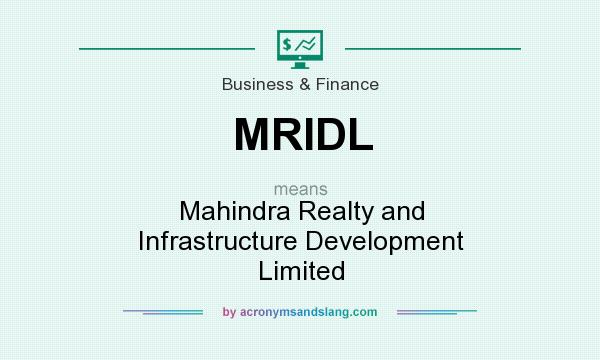 What does MRIDL mean? It stands for Mahindra Realty and Infrastructure Development Limited