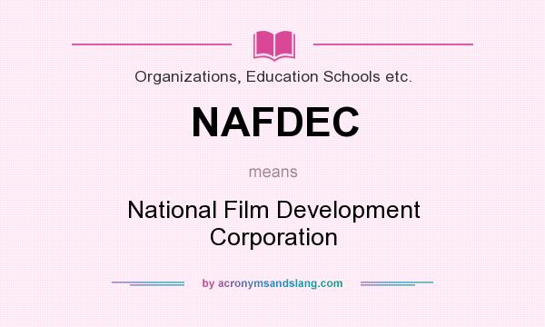 What does NAFDEC mean? It stands for National Film Development Corporation