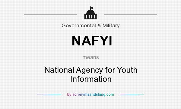 What does NAFYI mean? It stands for National Agency for Youth Information