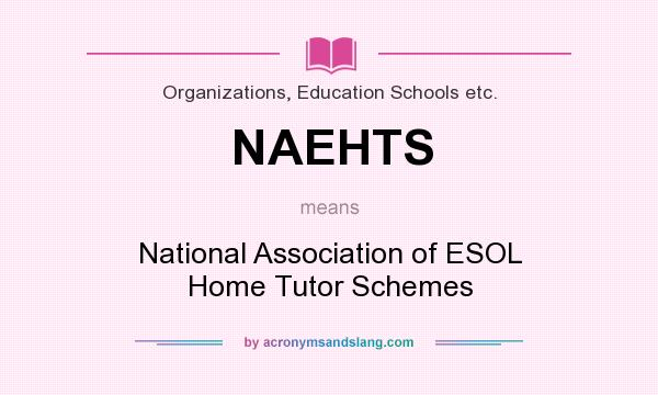 What does NAEHTS mean? It stands for National Association of ESOL Home Tutor Schemes