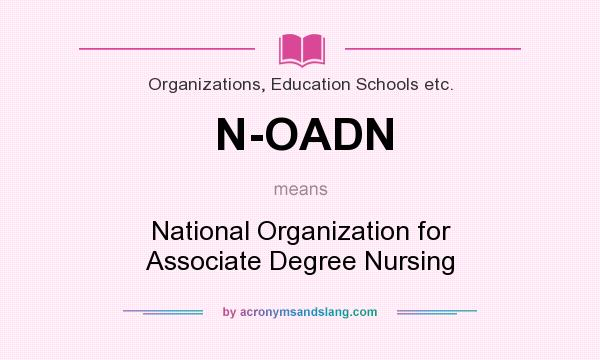 What does N-OADN mean? It stands for National Organization for Associate Degree Nursing
